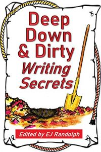 Cover of Deep Down & Dirty Writing Secretscre